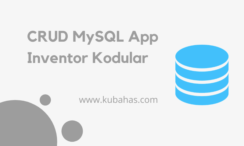 CRUD MySQL App Inventor Kodular