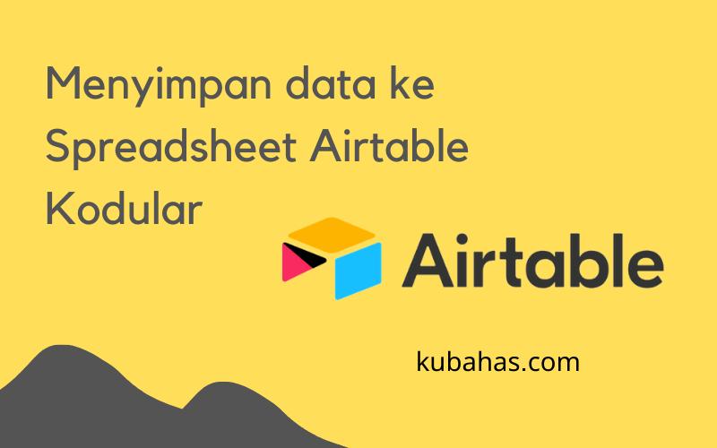 Menyimpan data ke Spreadsheet Airtable Kodular