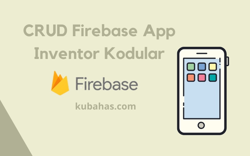 CRUD Firebase App Inventor Kodular