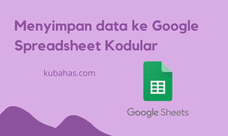 Menyimpan data ke Google Spreadsheed Kodular