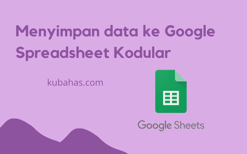 Menyimpan data ke Google Spreadsheed Kodular