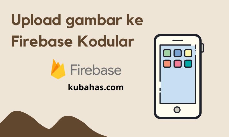Upload gambar ke Firebase Kodular
