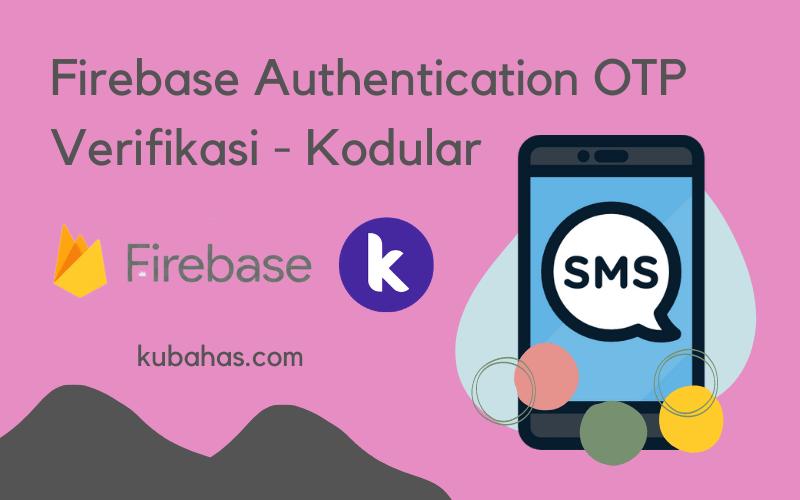 Firebase Authentication OTP Verifikasi Kodular