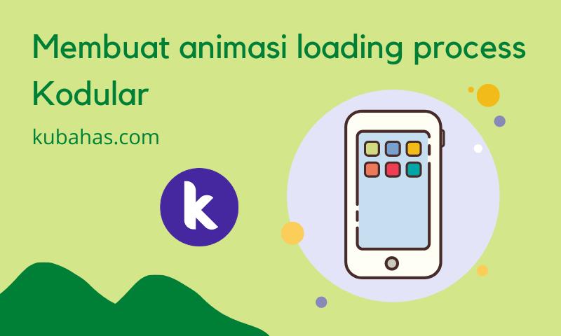 Membuat animasi loading process Kodular