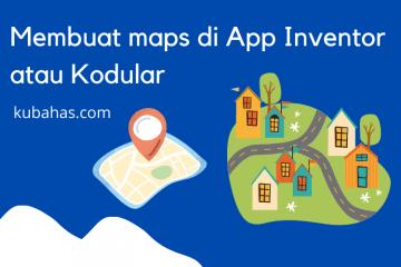 Membuat maps di app inventor atau kodular