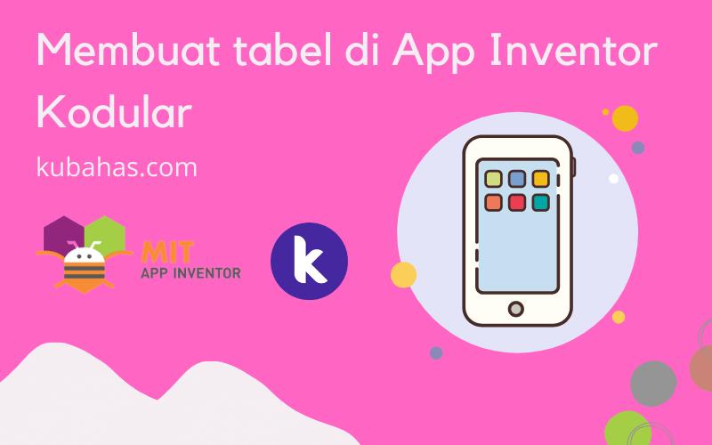 Membuat tabel di App Inventor Kodular