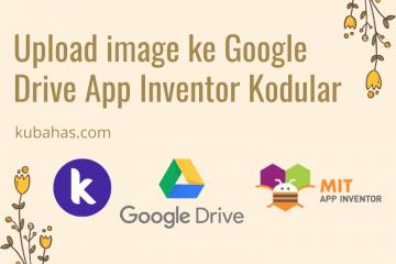 Upload image ke Google Drive App Inventor Kodular