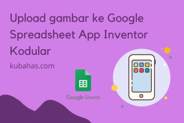 Upload gambar ke Google Spreadsheet App Inventor Kodular