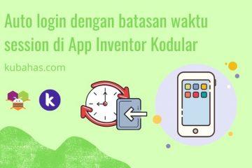 Auto login dengan batasan waktu session di App Inventor Kodular