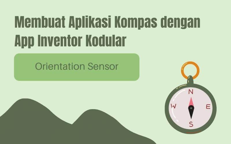 membuat aplikasi kompas dengan app inventor kodular orientation sensor